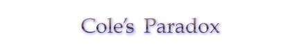 Cole's Paradox